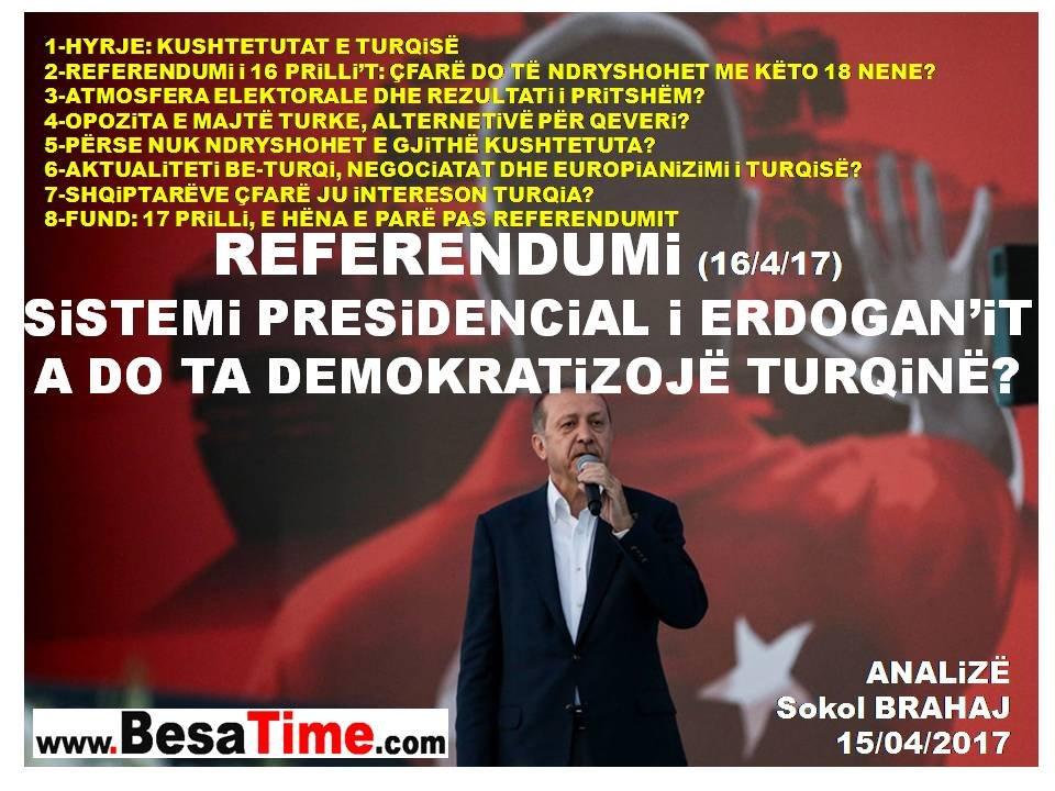 REFERENDUMi: SiSTEMi PRESIDENCiAL i ERDOGAN'iT A DO TA DEMOKRATiZOJË TURQiNË?  ANALiZË Nga Sokol BRAHAJ 15/04/2017
