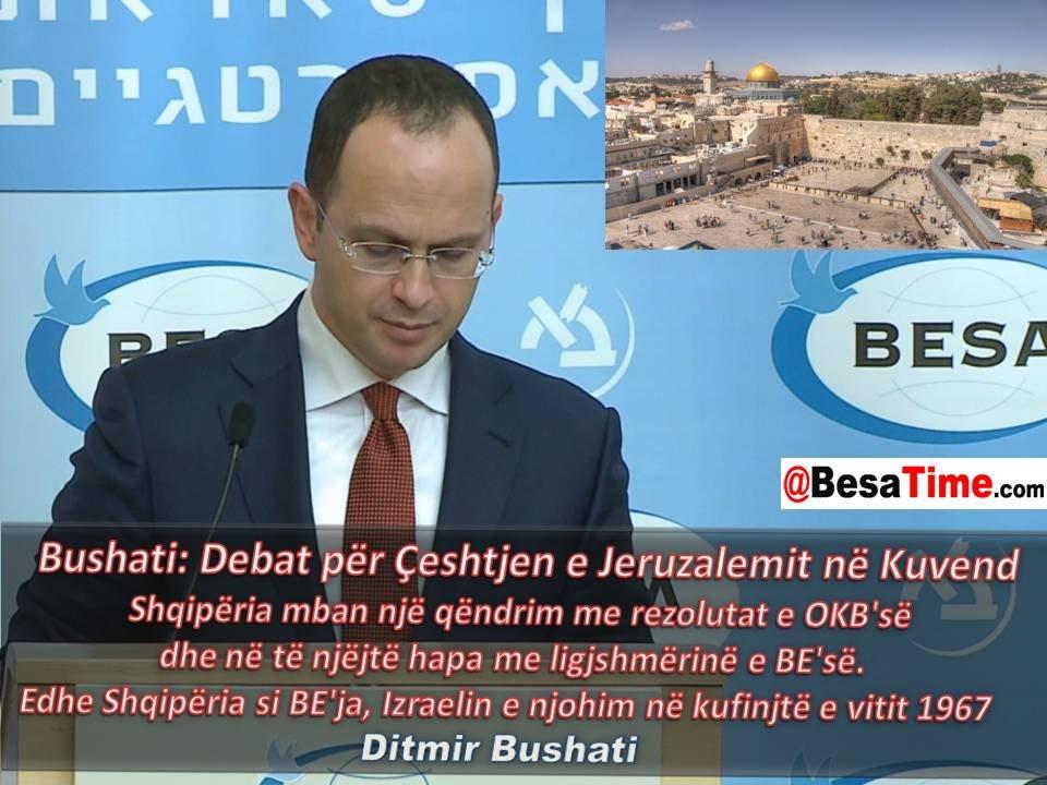 Bushati, Debat për Çeshtjen e Jeruzalemit  në Kuvend:  Izraelin e njohim në kufinjtë e 1967'ës
