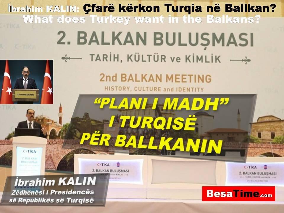 """""""PLANI I MADH"""" I TURQISË PËR BALLKANIN: ÇFARË KËRKON TURQIA NË BALLKAN?"""