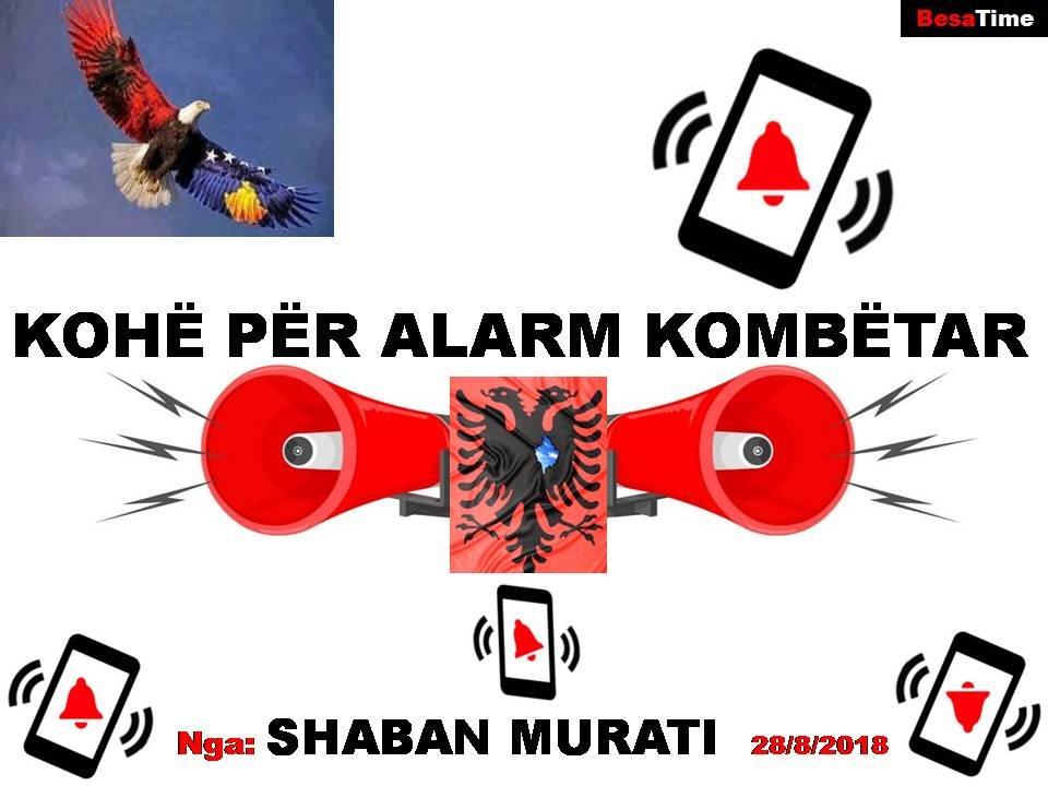 KOHË PËR ALARM KOMBËTAR Nga: SHABAN MURATI