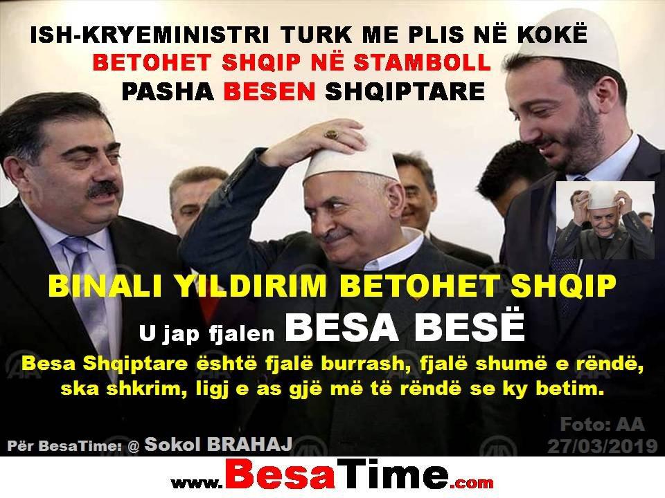 ISH-KRYEMINISTRI TURK BiNALi YILDIRIM ME PLIS NË KOKË BETOHET SHQIP: PASHA BESEN SHQIPTARE