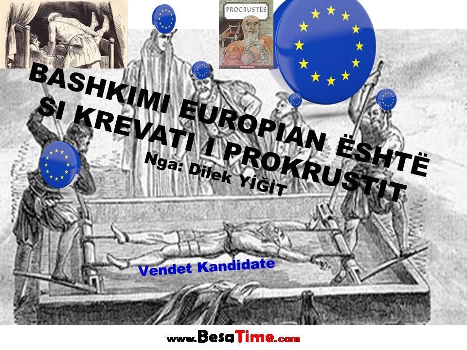 BASHKIMI EUROPIAN ËSHTË SI KREVATI I PROKRUSTIT  Nga: Dilek YİĞİT