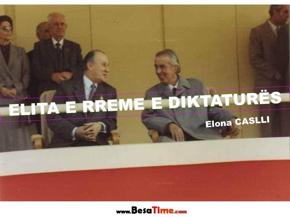 ELITA E RREME E DIKTATURËS │ Elona CASLLI