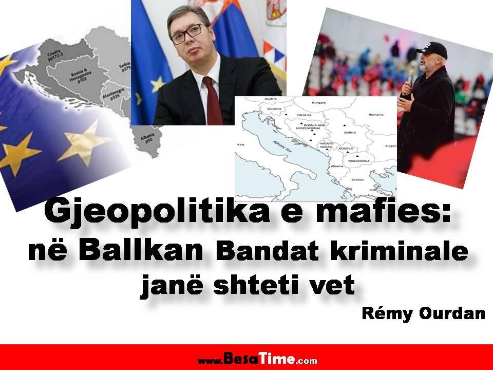 Gjeopolitika e mafies: Nё Ballkan Bandat kriminale janë shteti vet